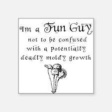 I'm a Fun Guy! Square Sticker