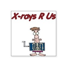 X-Rays Are Us Square Sticker