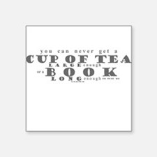 There isn't a cup of tea Square Sticker