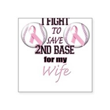 I Fight To Save 2nd Base for Square Sticker