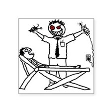 Evil Dentist (with patient) Square Sticker