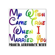 air force wife..my wish Square Sticker