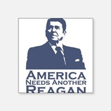 America Needs Another Reagan Square Sticker