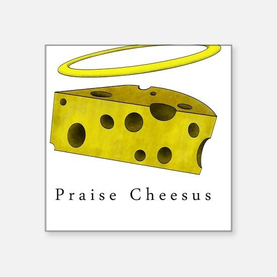 Praise Cheesus Square Sticker