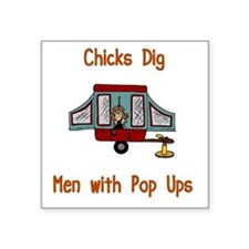Chicks Dig It. Square Sticker