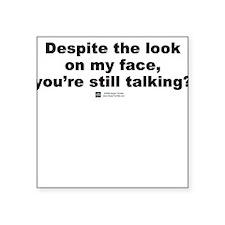 Despite the look? (Bold) - Square Sticker