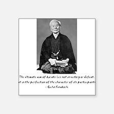 Gichin Funakoshi quote Square Sticker