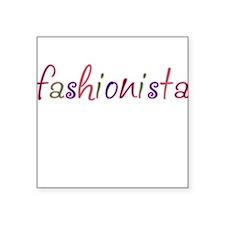 """""""Fashionista"""" Square Sticker"""