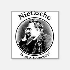 Nietzsche is my homeboy! Square Sticker