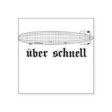 Uber Schnell Zeppelin Square Sticker