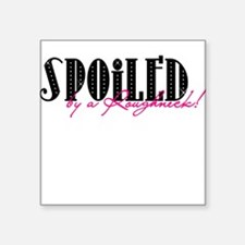 Spoiled Square Sticker