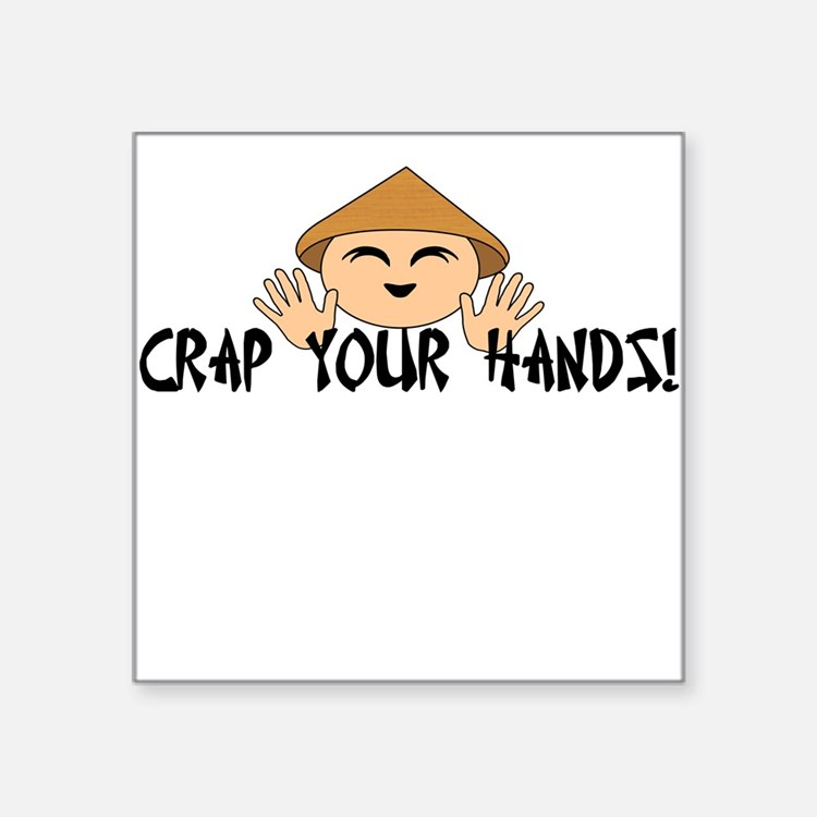 Crap your Hands! Square Sticker