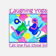 Let the Fun Shine In Square Sticker