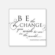 Change - Square Sticker