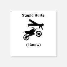 Dirt Bike Stupid Hurts Square Sticker