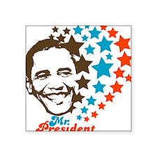 Mr. President! Square Sticker