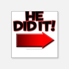 He did it Square Sticker