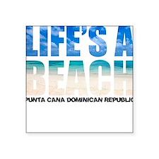 Life's a Beach! Square Sticker
