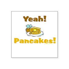 Yeah! Pancakes! Square Sticker