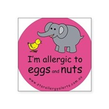 I'm allergic to eggs and nuts Square Sticker