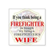 Firefighters Wife Square Sticker
