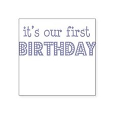 It's our first birthday Creeper Square Sticker