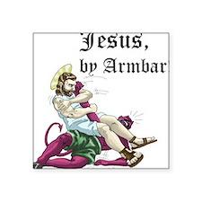 Jesus, by Armbar! Square Sticker