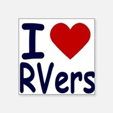 I Love (Heart) RVers Square Sticker