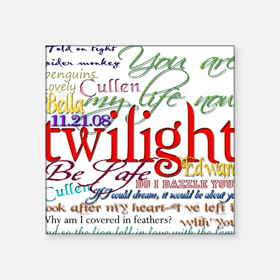 Twilight Quotes Square Sticker