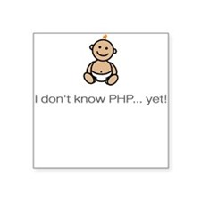 """""""I don't know PHP"""" Snap Creeper Square Sticker"""