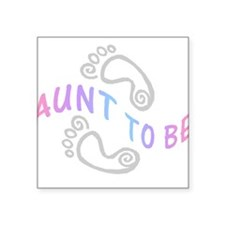 AUNT TO BE Square Sticker