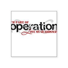 Operation Love My Guardsman Square Sticker