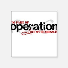 Operation Love My Guardsman Square Sticker