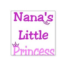 Nana's little princess Square Sticker