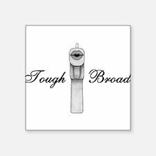 Tough Broad Square Sticker