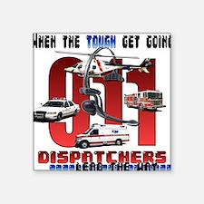 Dispatchers lead the way Square Sticker