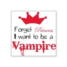 Want to be a Vampire Square Sticker