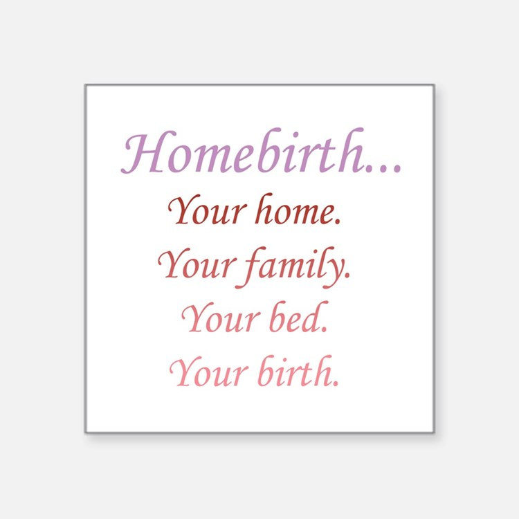 Homebirth is Yours Square Sticker