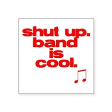Band is Cool Square Sticker