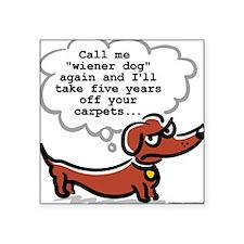Wiener dog: floors Square Sticker