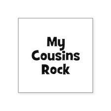 My Cousins Rock Creeper Square Sticker