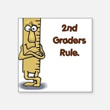 2nd Graders Rule Square Sticker