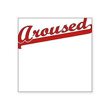 Aroused Square Sticker
