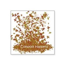 Compost Happens Square Sticker