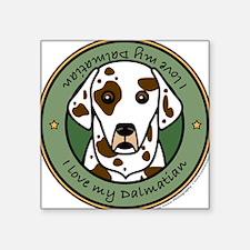 Love My Dalmatian Square Sticker