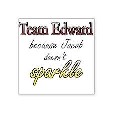 Team Edward Because Jacob doe Square Sticker