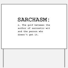 Sarchasm Definition Black.png Yard Sign
