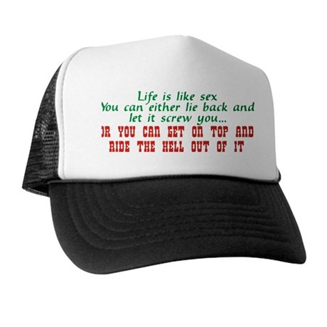 life is like sex.png Trucker Hat