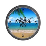 5 o'clock somewhere Wall Clocks
