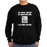 Speed Limit Black.png Sweatshirt (dark)